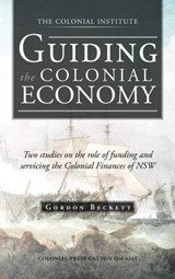Guiding the Colonial Economy | Gordon Beckett |
