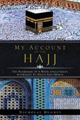 My Account of the Hajj | Nicholas Hughes |