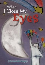 When I Close My Eyes | Julia Danielle Murphy |