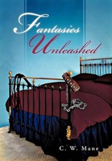Fantasies Unleashed | C W Mane |
