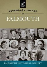 Legendary Locals of Falmouth | Falmouth Historical Society |