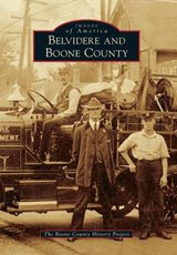 Belvidere and Boone County | The Boone County History Project |