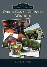 Ohio's Canal Country Wineries | Claudia J. Taller |