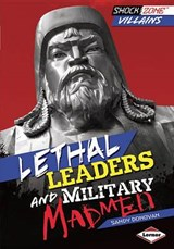 Lethal Leaders and Military Madmen | Sandy Donovan |