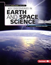 Key Discoveries in Earth and Space Science | Christine Zuchora-Walske |