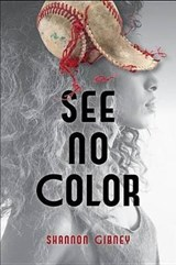 See No Color | Shannon Gibney |