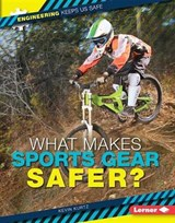 What Makes Sports Gear Safer? | Kevin Kurtz |