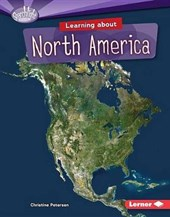 Learning About North America | Christine Petersen |