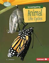 Investigating Animal Life Cycles | L. J. Amstutz |