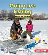 Going Ice Fishing | Mari Schuh |