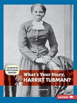 What's Your Story, Harriet Tubman? | Jen Barton |
