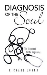 Diagnosis of the Soul | Richard Johns |