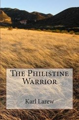 The Philistine Warrior | Karl Larew |