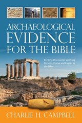 Archaeological Evidence for the Bible | Charlie H Campbell |
