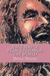 Jesus' Simple Plan to Change the World