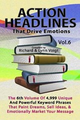 Action Headlines That Drive Emotions - Volume 6 | Richard Voigt & . Lynn |