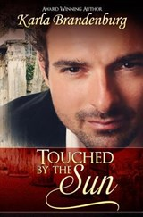 Touched by the Sun | Karla Brandenburg |
