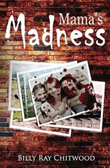 Mama's Madness | Billy Ray Chitwood |