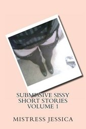 Submissive Sissy Short Stories