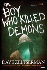 The Boy Who Killed Demons | Dave Zeltserman |