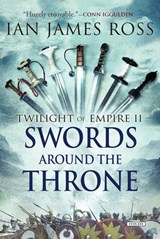 Swords Around the Throne | Ian James Ross |