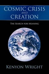 Cosmic Crisis and Creation | Kenyon Wright |