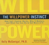 The Willpower Instinct | Kelly Mcgonigal |