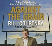 Against the Grain | Bill Courtney |