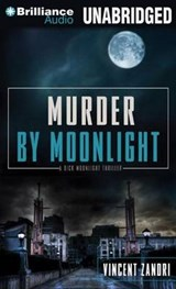 Murder by Moonlight | Vincent Zandri |