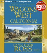Wagons West California! | Dana Fuller Ross |