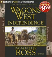 Wagons West Independence! | Dana Fuller Ross |