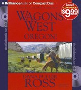 Wagons West Oregon! | Dana Fuller Ross |