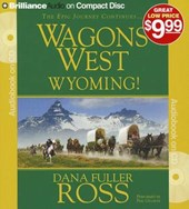 Wagons West Wyoming! | Dana Fuller Ross |