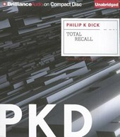 Total Recall | Philip K. Dick |