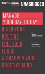 Manage Your Day-To-Day | Jocelyn K. Glei |