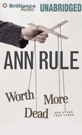 Worth More Dead | Ann Rule |