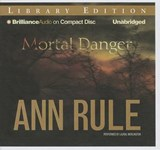Mortal Danger | Ann Rule |