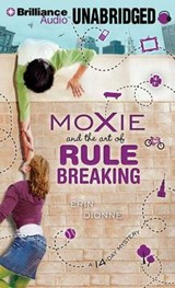 Moxie and the Art of Rule Breaking | Erin Dionne |