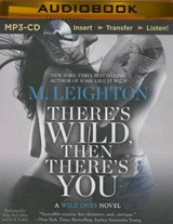 There's Wild, Then There's You | M. Leighton |