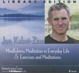 Mindfulness Meditations in Everyday Life and Exercises & Meditations | Jon Kabat-Zinn |