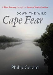 Down the Wild Cape Fear | Philip Gerard |