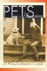 Pets in America | Katherine C Grier |
