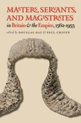 Masters, Servants, and Magistrates in Britain and the Empire, 1562-1955 | auteur onbekend |