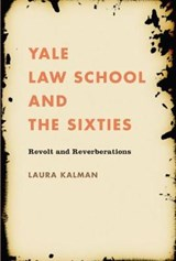 Yale Law School and the Sixties | Laura Kalman |