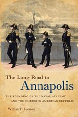 The Long Road to Annapolis | William P. Leeman |
