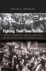 Fighting Their Own Battles | Brian D. Behnken |