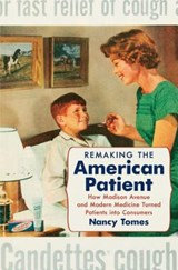 Remaking the American Patient | Nancy Tomes |