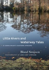 Little Rivers and Waterway Tales | Bland Simpson; Ann Cary Simpson |