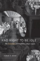 No Right to Be Idle | Sarah F. Rose |