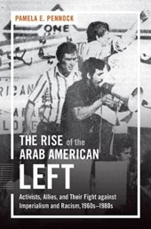 The Rise of the Arab American Left | Pamela E. Pennock |